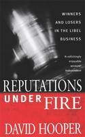 Reputations Under Fire: Winners and Losers in the Libel Business (Paperback)