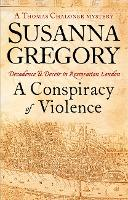 A Conspiracy Of Violence: 1 - Adventures of Thomas Chaloner (Paperback)