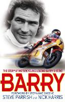 Barry: The Story of Motorcycling Legend, Barry Sheene (Paperback)
