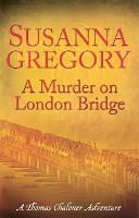 A Murder On London Bridge: 5 - Adventures of Thomas Chaloner (Paperback)