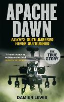 Apache Dawn: Always outnumbered, never outgunned. (Paperback)
