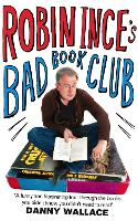 Robin Ince's Bad Book Club: One man's quest to uncover the books that taste forgot (Paperback)