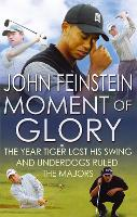 Moment Of Glory: The Year Tiger Lost His Swing and Underdogs Ruled the Majors (Paperback)