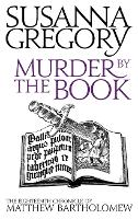 Murder By The Book: The Eighteenth Chronicle of Matthew Bartholomew - Chronicles of Matthew Bartholomew (Paperback)