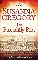 The Piccadilly Plot: 7 - Adventures of Thomas Chaloner (Paperback)