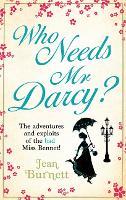 Who Needs Mr Darcy? (Paperback)