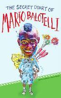 The Secret Diary of Mario Balotelli (Paperback)