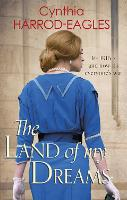 The Land of My Dreams: War at Home, 1916 - War at Home (Paperback)