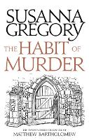 The Habit of Murder: The Twenty Third Chronicle of Matthew Bartholomew - Chronicles of Matthew Bartholomew (Paperback)