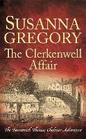The Clerkenwell Affair: The Fourteenth Thomas Chaloner Adventure - Adventures of Thomas Chaloner (Hardback)