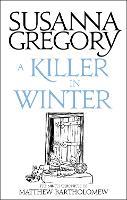 A Killer In Winter: The Ninth Matthew Bartholomew Chronicle - Chronicles of Matthew Bartholomew (Paperback)