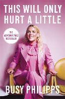 This Will Only Hurt a Little: The New York Times Bestseller (Paperback)