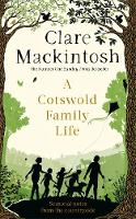 A Cotswold Family Life: heart-warming stories of the countryside from the bestselling author (Paperback)