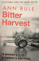 Bitter Harvest: A Woman's Fury. A Mother's Sacrifice (Paperback)