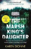 The Marsh King's Daughter: A one-more-page, read-in-one-sitting thriller that you'll remember for ever (Paperback)