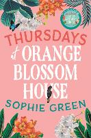 Thursdays at Orange Blossom House: an uplifting story of friendship, hope and following your dreams from the international bestseller (Paperback)