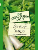 New Covent Garden Book of Soups: New, Old and Odd Recipes (Hardback)