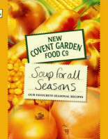 New Covent Garden Book of Soup for All Seasons: Our Favourite Seasonal Recipes (Hardback)