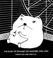 The Diary of Edward the Hamster, 1990 to 1990 (Hardback)
