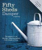 Fifty Sheds Damper: A parody - Fifty Sheds of Grey (Hardback)