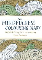 The Mindfulness Colouring Diary: An illustrated diary of anti-stress colouring (Diary)