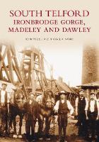 South Telford, Ironbridge Gorge, Medeley & Dawley (Paperback)