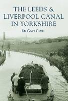 The Leeds & Liverpool Canal in Yorkshire (Paperback)