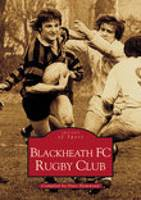 Blackheath FC Rugby Club: Images of Sport (Paperback)