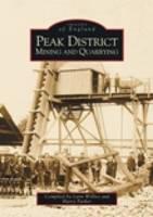 Peak District Mining & Quarrying (Paperback)