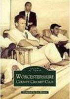 Worcestershire County Cricket Club (Paperback)