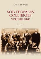 South Wales Collieries Volume 1