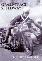The Story of Grass-track Racing 1927-49 (Paperback)