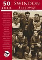 Swindon Speedway: 50 Greats (Paperback)