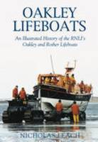 Oakley Lifeboats: An Illustrated History of the RNLI's Oakley and Rother Lifeboats (Paperback)