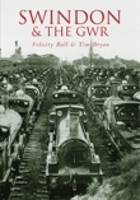Swindon and the GWR (Paperback)