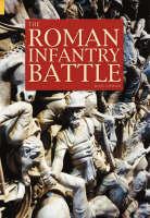 The Roman Infantry Battle (Paperback)