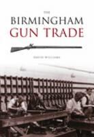 The Birmingham Gun Trade (Paperback)