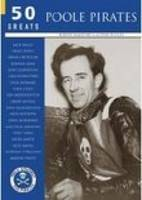 Poole Pirates: 50 Greats (Paperback)