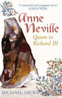 Anne Neville: Queen of Richard III (Hardback)