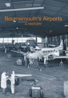 Bournemouth's Airport: A History (Paperback)