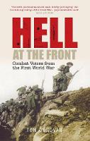 Hell at the Front: Combat Voices from the First World War (Paperback)