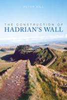 The Construction of Hadrian's Wall (Paperback)