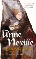 Anne Neville: Queen to Richard III (Paperback)