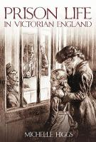Prison Life in Victorian England (Paperback)