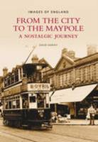 From the City to the Maypole: A Nostalgic Journey (Paperback)