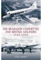 The Brabazon Committee and British Airliners 1945 - 1960 (Paperback)