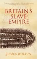 Britain's Slave Empire (Paperback)