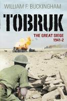 Tobruk: The Great Seige 1941-2 (Hardback)
