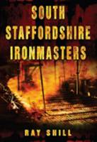 South Staffordshire Ironmasters (Paperback)
