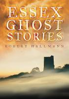 Essex Ghost Stories (Paperback)